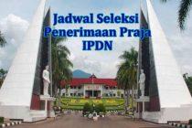 Jadwal Seleksi Penerimaan Calon Praja IPDN - Pendaftaran IPDN Tahun 2019