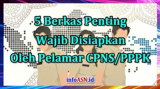 Inilah 5 Berkas Penting Yang Wajib Disiapkan Untuk Melamar CPNS dan PPPK 2019