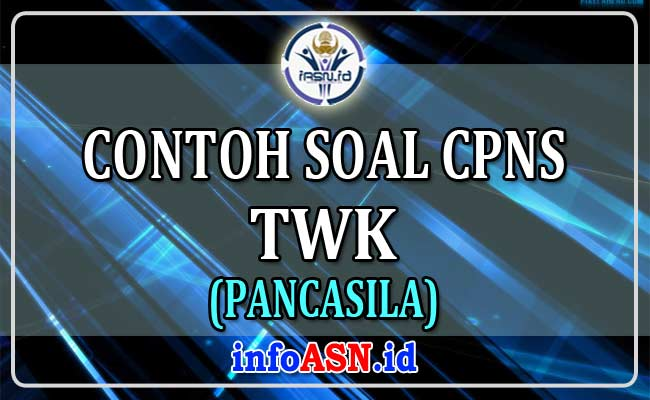Contoh Soal CPNS TWK – Pancasila dan Pembahasannya
