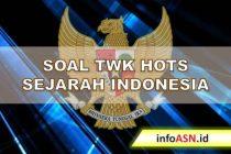 Soal TWK Hots Sejarah Indonesia