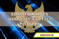 Soal TWK Hots UUD 1945 dan Tata PerUU RI-infoasn