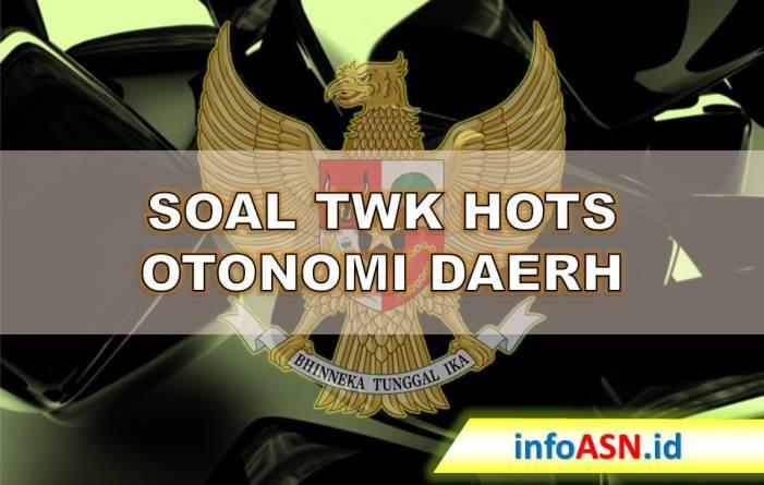 contoh-soal-twk-hots-Otonomi Daerah-infoasn