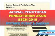 Jadwal Penutupan Pendaftaran Akun SSCN 2019