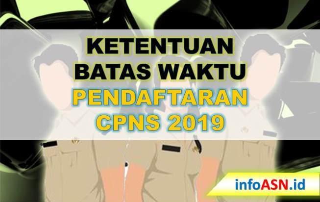 Ketentuan Batas Waktu Pendafttaran CPNS 2019