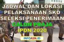 Jadwal dan Lokasi Pelaksanaan SKD Seleksi Penerimaan Calon Praja IPDN Tahun 2020