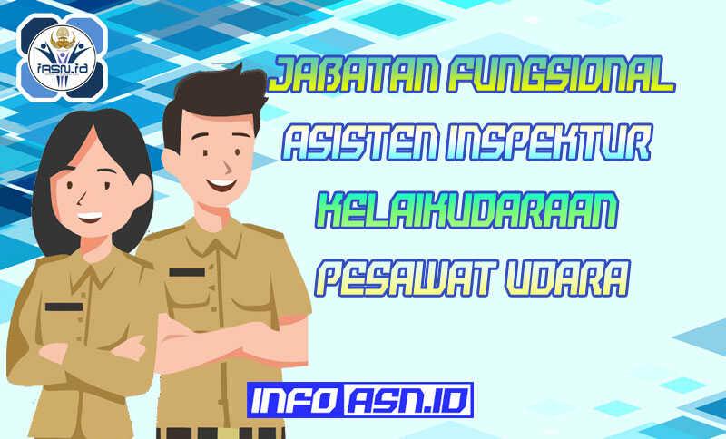 Jabatan Fungsional Asisten Inspektur Kelaikudaraan Pesawat Udara