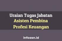 Uraian Tugas Jabatan Asisten Pembina Profesi Keuangan Penyelia