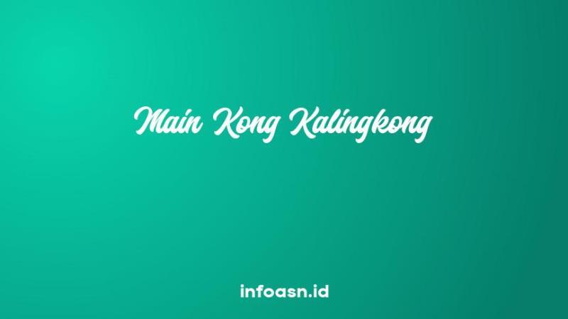 Arti Peribahasa Main Kong Kalingkong