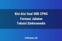 Kisi-Kisi Soal SKB CPNS Formasi Teknisi Elektromedis Ahli Pertama