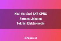 Kisi-Kisi Soal SKB CPNS Formasi Teknisi Elektromedis Terampil