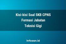 Kisi-Kisi Soal SKB CPNS Formasi Teknisi Gigi Terampil